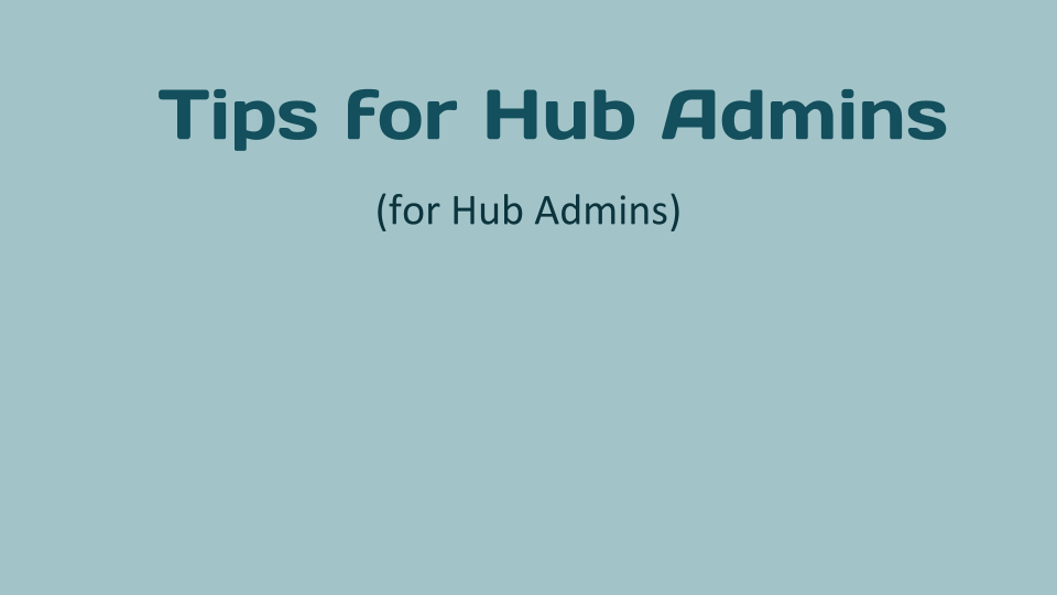 Tips for Hub Managers
