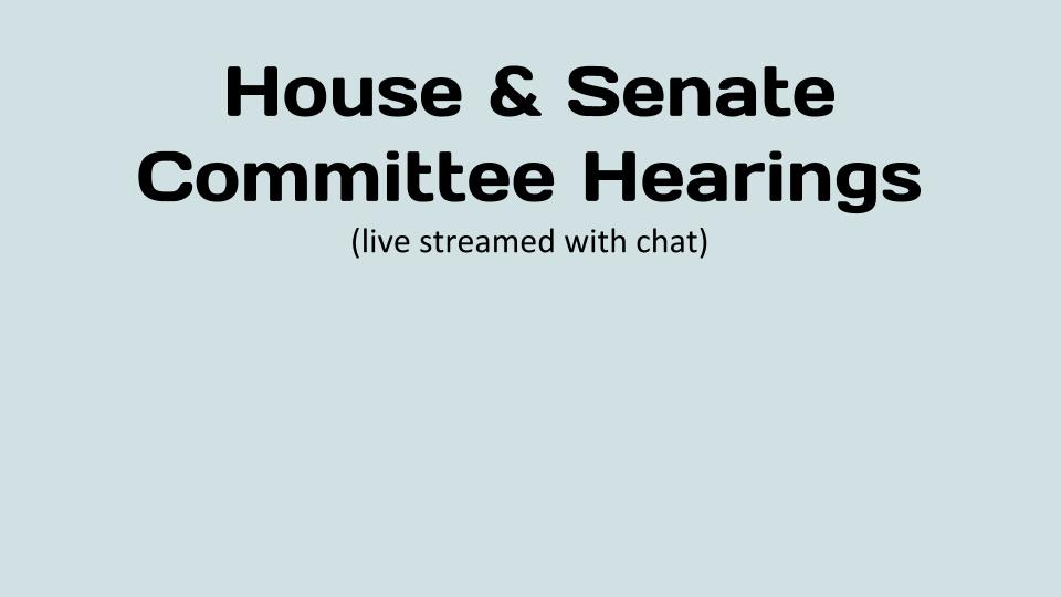 House & Senate Committee Hearings