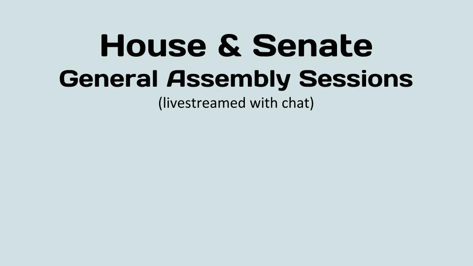House & Senate  General Assembly Sessions